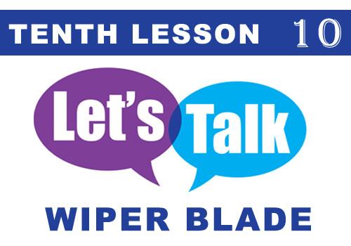 TALK wiper blade 10