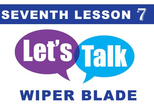 TALK wiper blade 7
